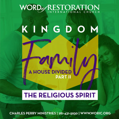 Kingdom Family Vol. II, Part II: A House Divided-The Religious Spirit