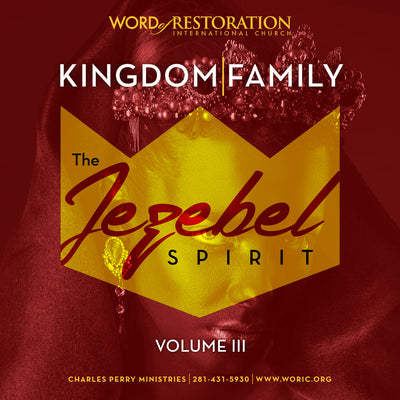 Kingdom Family Vol. III: The Jezebel Spirit