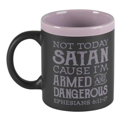 Not Today Satan Cause I'm Armed And Dangerous Chalkboard Mug