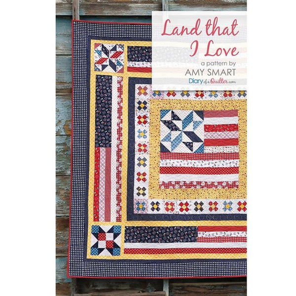 Amy Smart Land That I Love Quilt Pattern - ineedfabric.com
