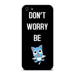 FAIRY TAIL DONT WORRY BE Cover iPhone 5 / 5S / SE