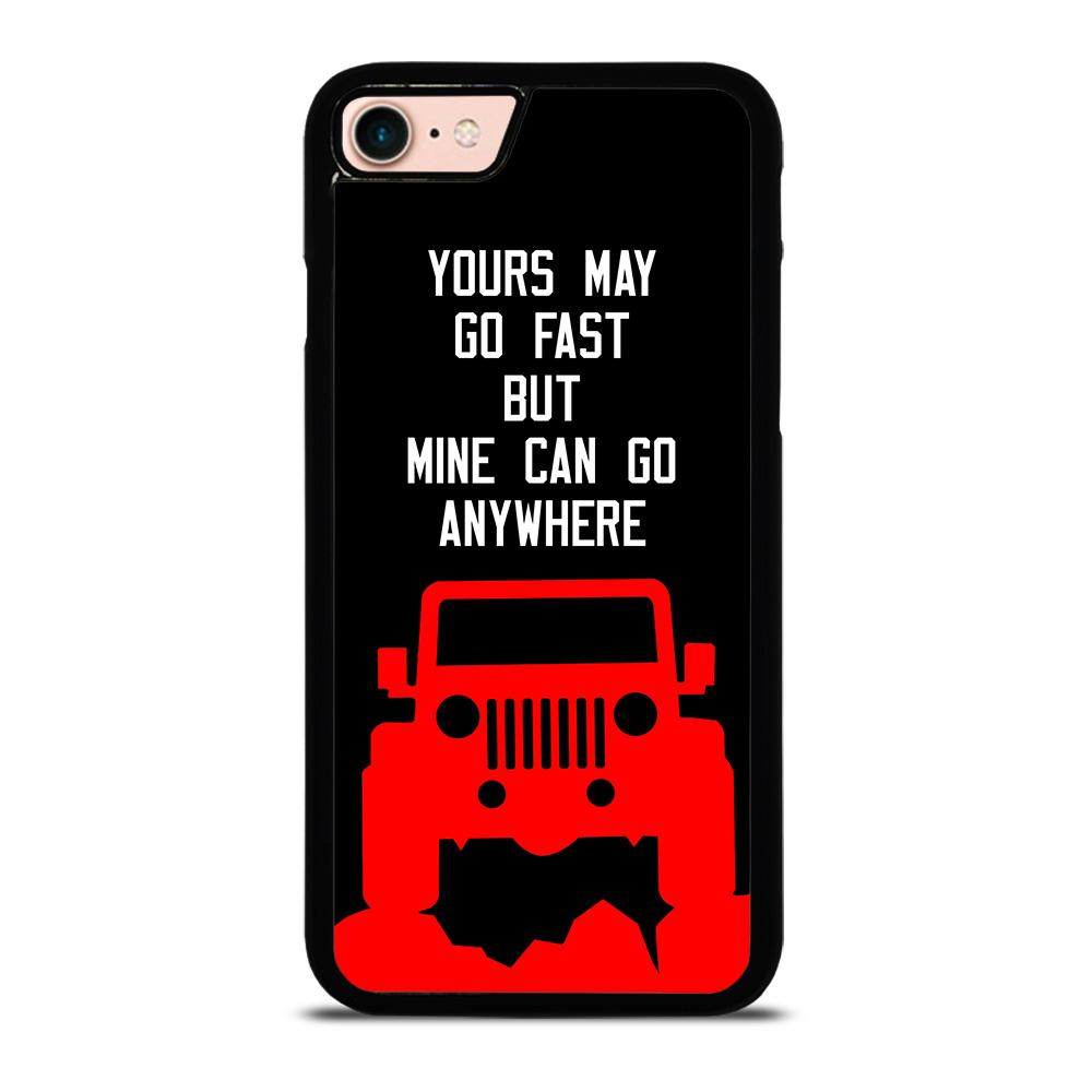 JEEP YOURS MAY GO FAST Cover iPhone 8