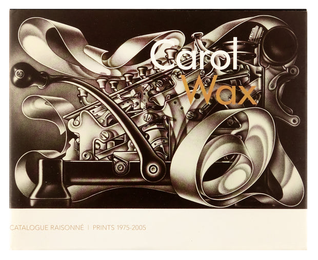 Carol Wax Catalogue Raisonné | Prints 1975-2005 by Carol Wax - Davidson Galleries
