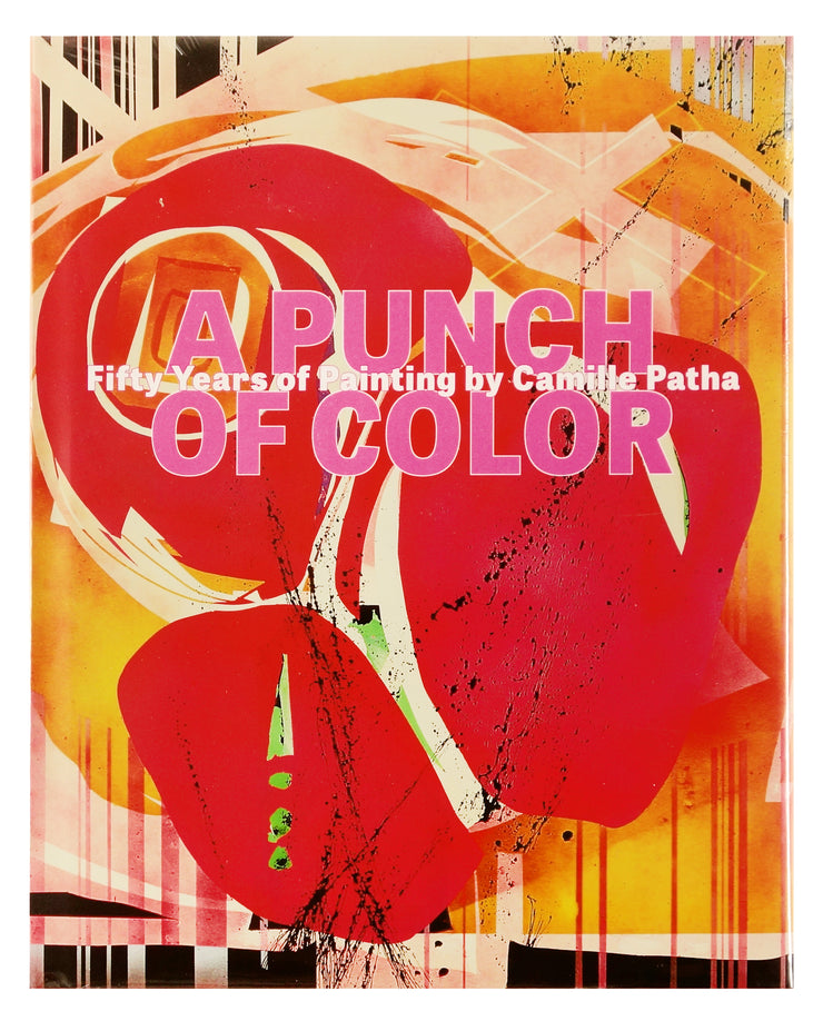 A Punch of Color: Fifty Years of Painting by Camille Patha by Camille Patha - Davidson Galleries