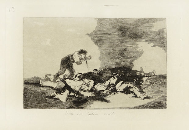Para eso habeis nacido (This is What You Were Born For) by Francisco Goya - Davidson Galleries