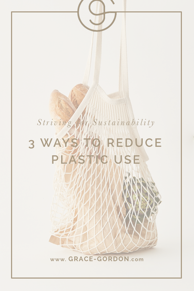 3 Ways to Reduce Plastic Use