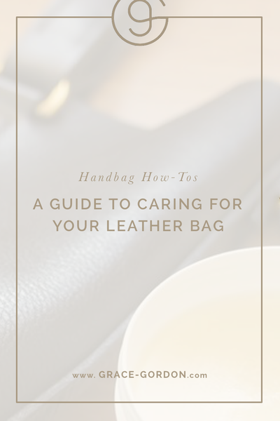 A Guide to Caring for your Leather Bag