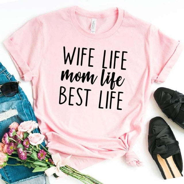 Wife Life Mom Life Best Life
