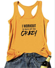 I WORKOUT to burn of the CRAZY