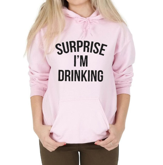 Surprise I'm Drinking Women hoody sweatshirt Unisex funny slogan Hoodies street style fashion winter clothes 100%cotton Tops