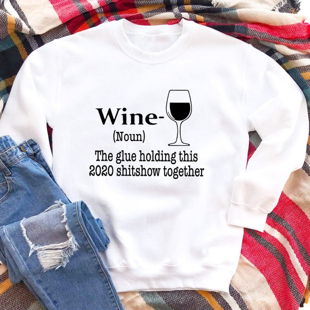 Wine The Glue Holding This 2020 Shitshow Sweatshirt
