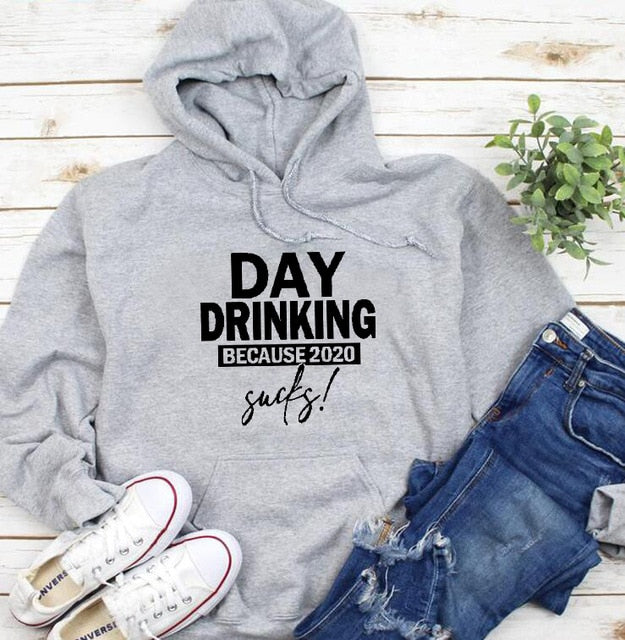 Day Drinking Because 2020 Sucks hoodie
