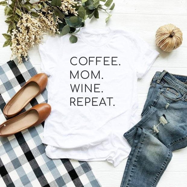 Coffee mom wine repeat