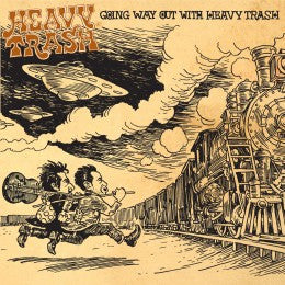Going Way Out With . . . Heavy Trash (Vinyl)