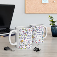 Pray More Worry Less Mug 11oz