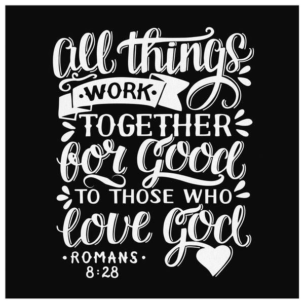 All Things Work Together For Good To Those Who Love God, Romans 8:28 - Square Gallery Canvas Wrap