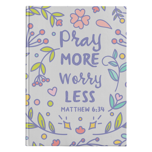 Pray More Worry Less - Hardcover Journal