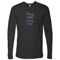 Pray More Worry Less [Just The Words] - Next Level Long Sleeve