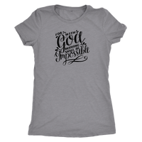 For With God Nothing Shall Be Impossible [Black] - Next Level Womens Triblend