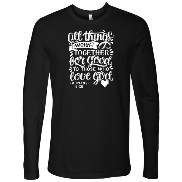 All Things Work Together For Good To Those Who Love God, Romans 8:28 - Next Level Long Sleeve