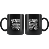 All Things Work Together For Good To Those Who Love God, Romans 8:28 - Black 11oz Mug