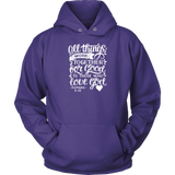 All Things Work Together For Good To Those Who Love God, Romans 8:28 - Unisex Hoodie