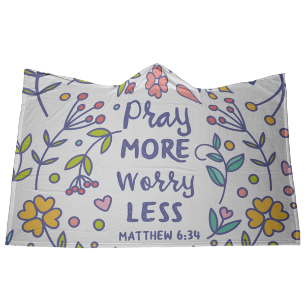 Pray More Worry Less Hooded Blanket