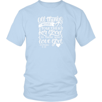 All Things Work Together For Good To Those Who Love God, Romans 8:28 - District Unisex Shirt
