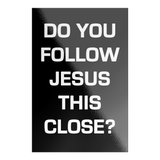 Do You Follow Jesus This Close? - Bumper Sticker