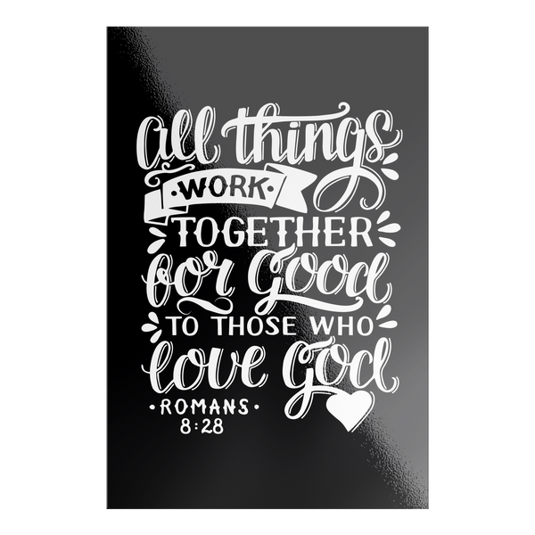 All Things Work Together For Good To Those Who Love God, Romans 8:28 - White on Black Rectangle Sticker