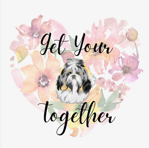 Get Your Shih Tzu Together Magnet