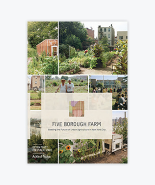 Five Borough Farm: Seeding the Future of Urban Agriculture in New York City (PDF)
