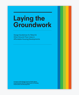 Laying the Groundwork: Design Guidelines for Retail and Other Ground-Floor Uses in Mixed-Use Affordable Housing Developments (PDF)