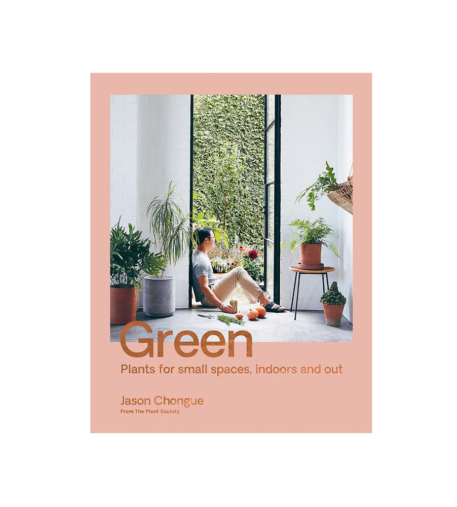 Green: Plants for small spaces, indoors and out