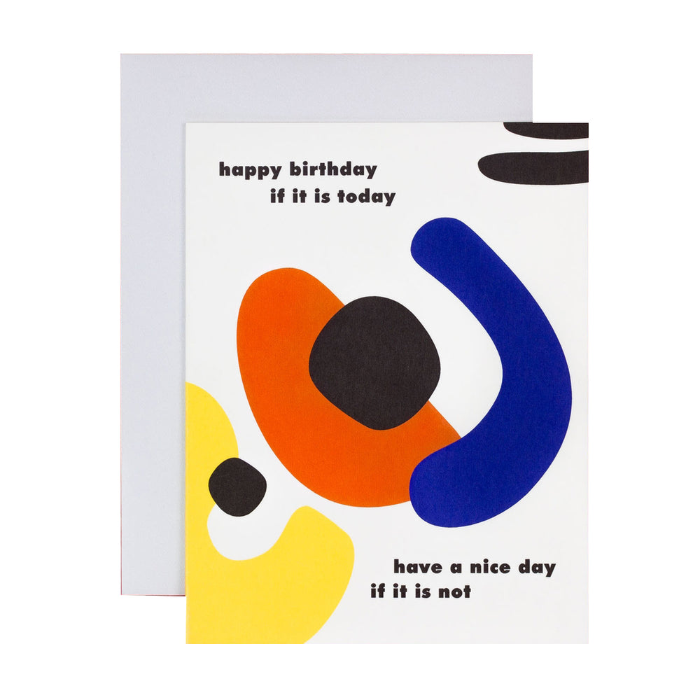 Happy Birthday If It Is Today Card