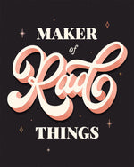 Maker of Rad Things Wall Print
