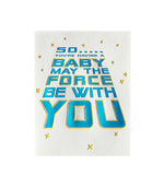 May the Force Be With You Baby Card