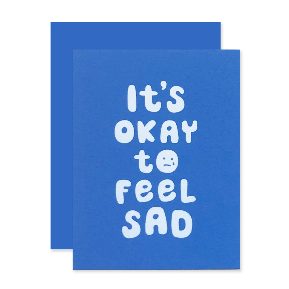Okay to Feel Sad Card