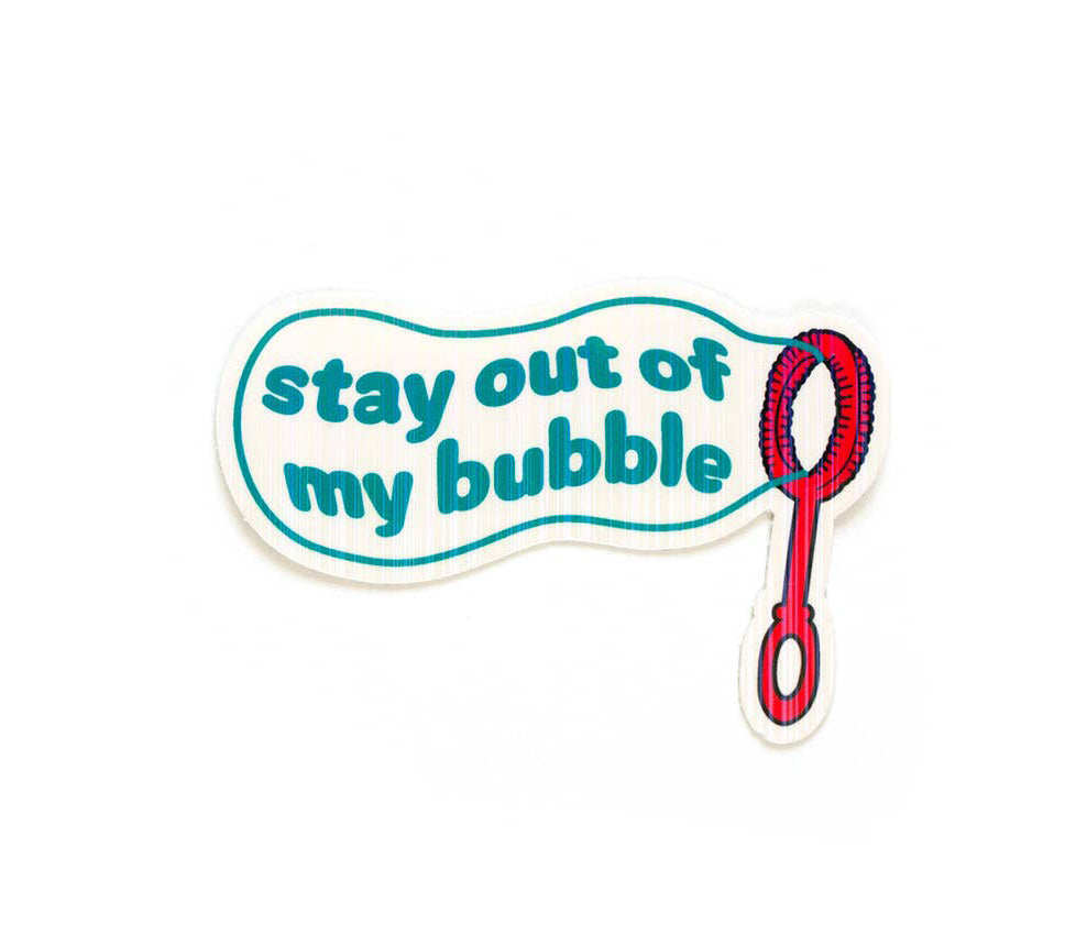 Stay Out of My Bubble Vinyl Sticker
