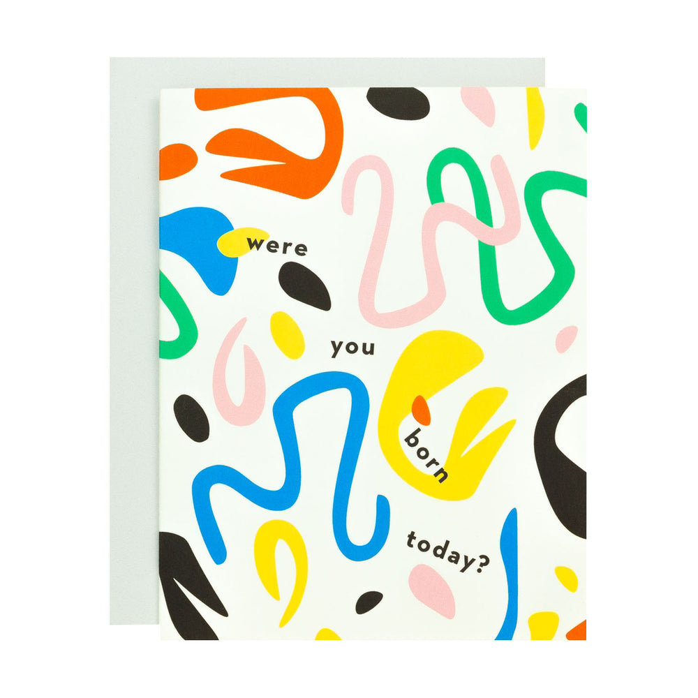Were You Born Today Birthday Card