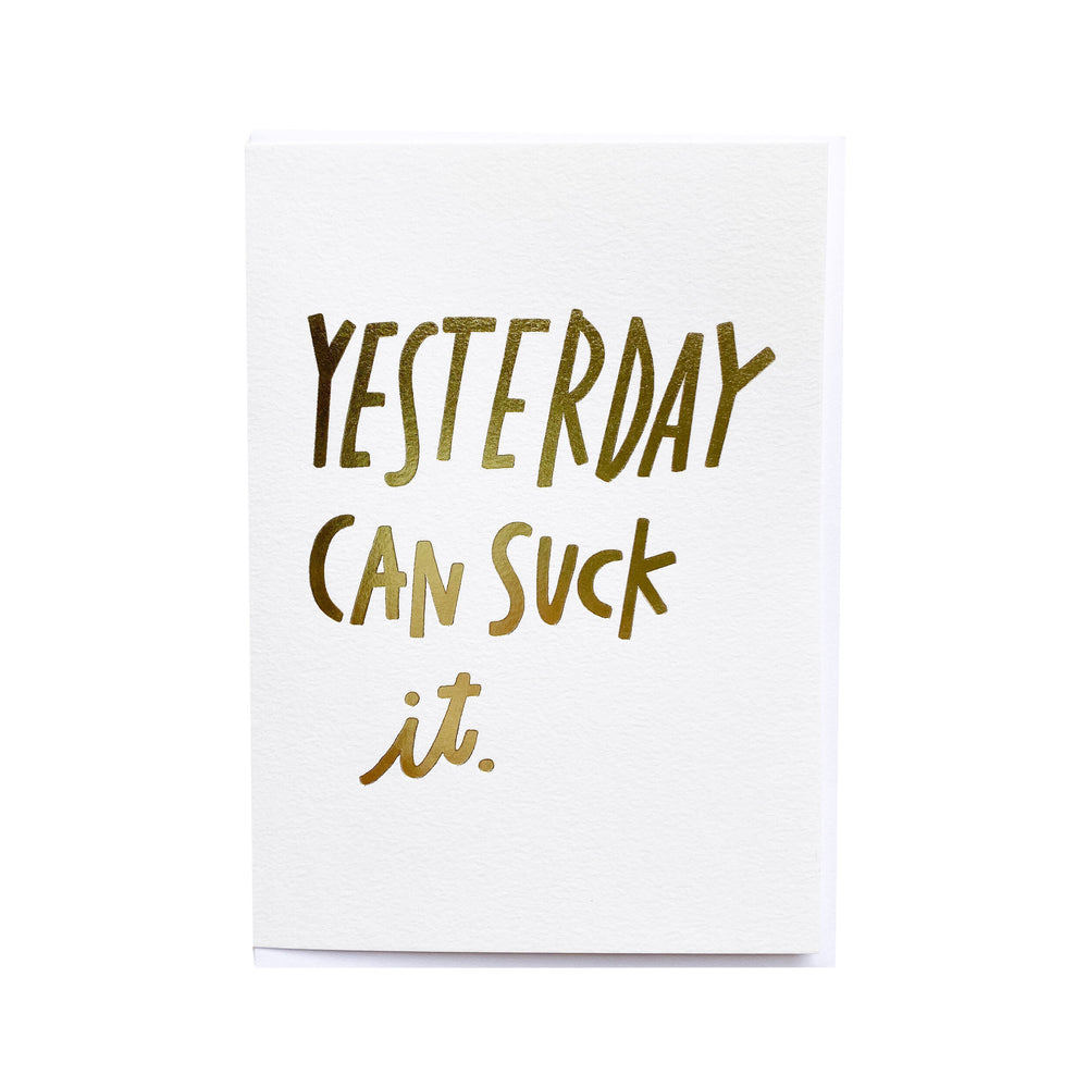 Yesterday Can Suck It Card - M.Lovewell