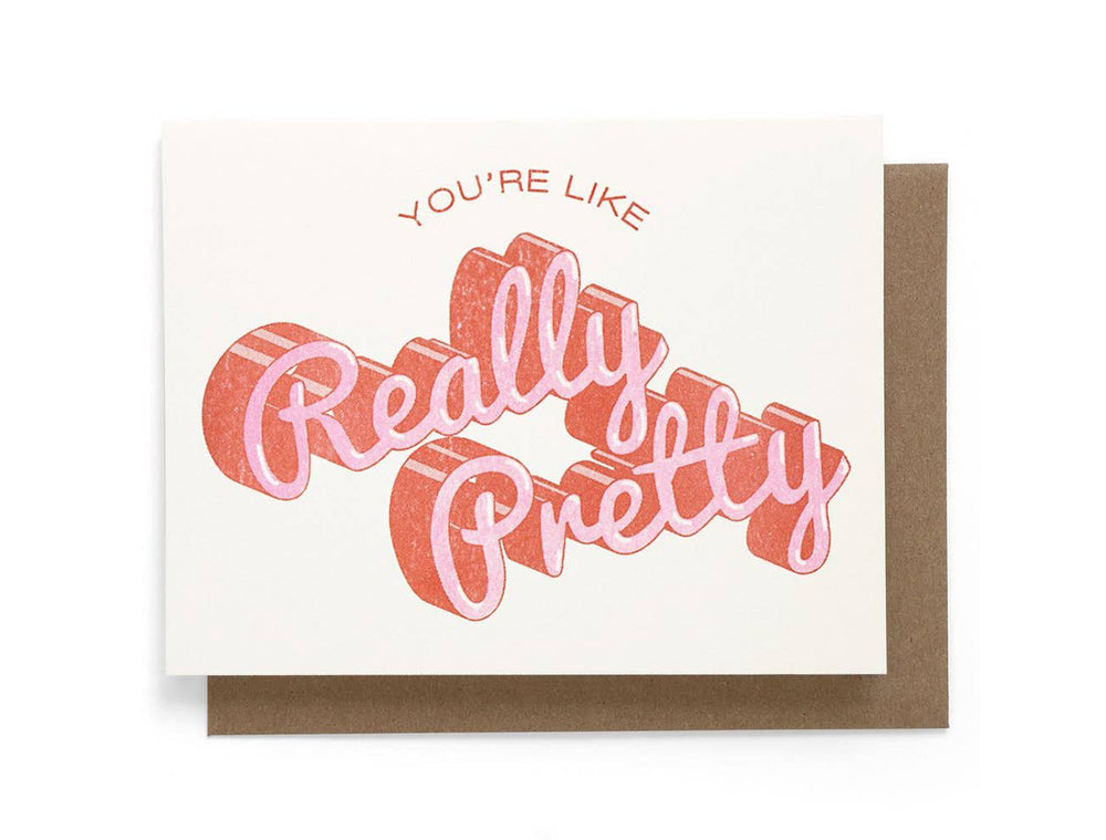 You're Really Pretty Card