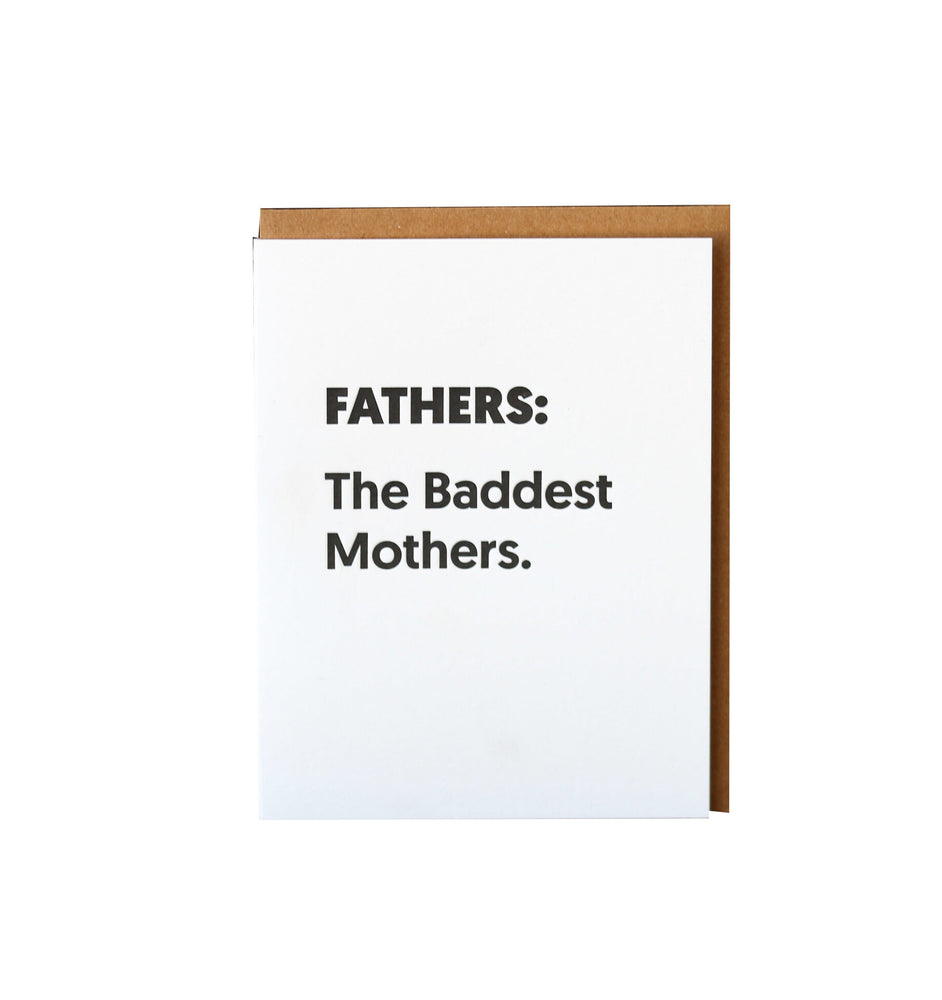 Fathers The Baddest Mothers Card