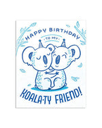 Koala-ty Friend Birthday Card