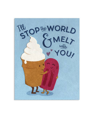 Melt With You Card