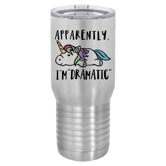 Apparently I'm dramatic unicorn 20 oz tumbler