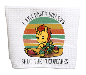 I just baked you some shut the fucupcakes waffle weave tea towel