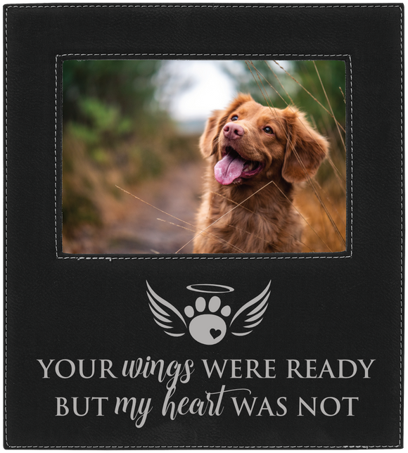 Your wings were ready but my heart was not pet loss 5 x 7 leather picture frame