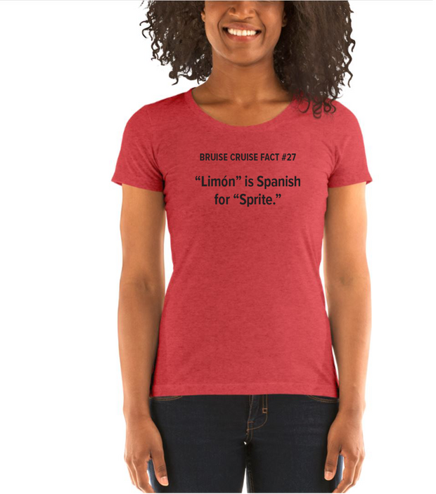 "Fact #27: ""Limón"" is Spanish for ""Sprite"" Women's T-shirt"