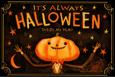 "#4 Best Seller: 12"" x 18"" Print: IT'S ALWAYS HALLOWEEN INSIDE MY HEAD!"